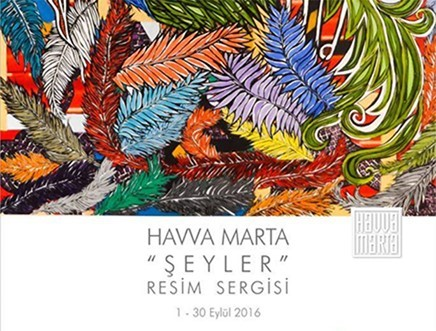 "Havva Marta - ""Şeyler"" Resim Sergisi"